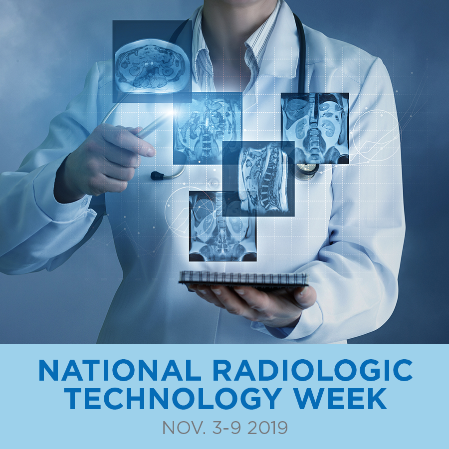 National Radiologic Technology Week honors radiation therapy and medical imaging professionals..