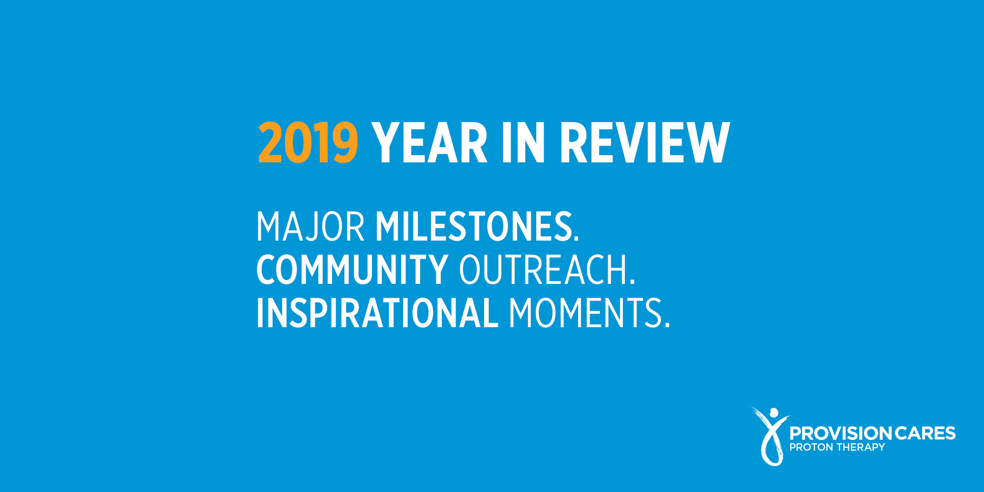 2019 Year in Review at Provision CARES Proton Therapy